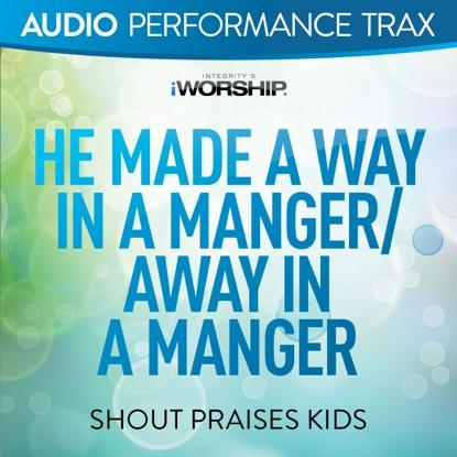 HE MADE A WAY IN A MANGER | AWAY IN A MANGER