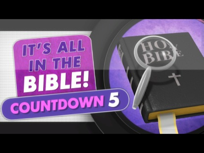 IT'S ALL IN THE BIBLE COUNTDOWN 5