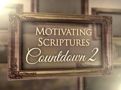 MOTIVATIONAL SCRIPTURES COUNTDOWN 2