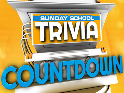SUNDAY SCHOOL TRIVIA COUNTDOWN