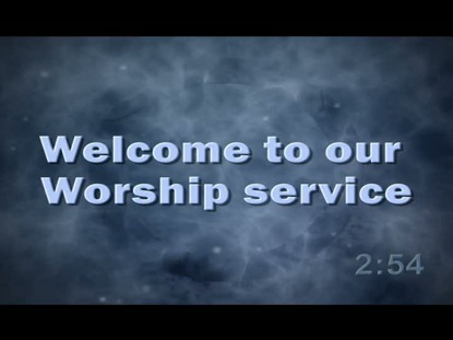WELCOME TO WORSHIP COUNTDOWN
