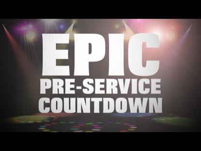 EPIC PRE-SERVICE COUNTDOWN