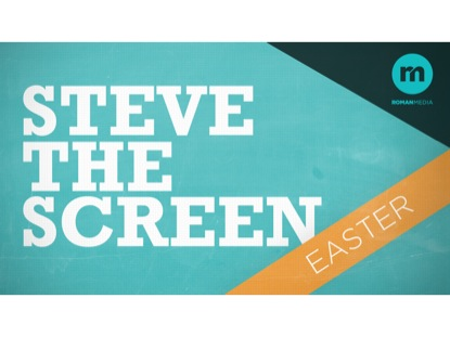STEVE THE SCREEN EASTER EDITION