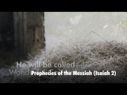 PROPHECIES OF THE MESSIAH  ISAIAH 2
