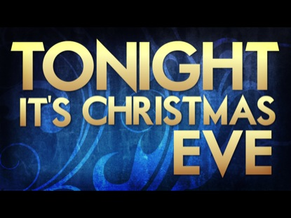 It's Christmas Eve | 4ThoughtMedia | WorshipHouse Media