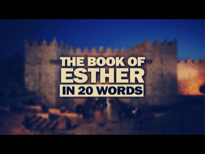 BOOK OF ESTHER IN 20 WORDS