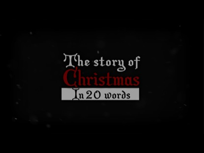 THE STORY OF CHRISTMAS IN 20 WORDS