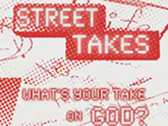 STREET TAKES - GOD