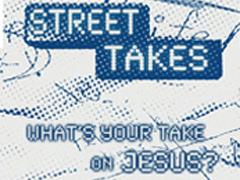 STREET TAKES - JESUS