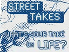 STREET TAKES - LIFE