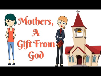 MOTHER'S A GIFT FROM GOD