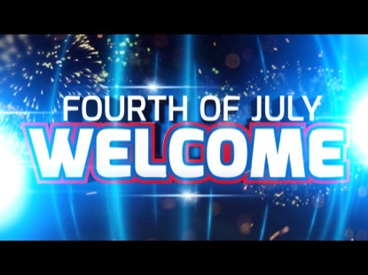 FOURTH OF JULY WELCOME