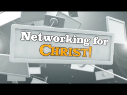 NETWORKING FOR CHRIST