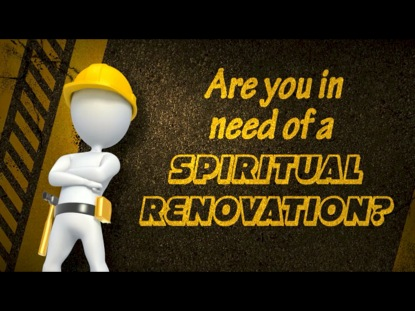 SPIRITUAL RENOVATION WELCOME
