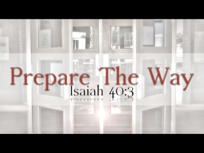 PREPARE THE WAY (MISSIONAL CALL FOR BACK TO SCHOOL)