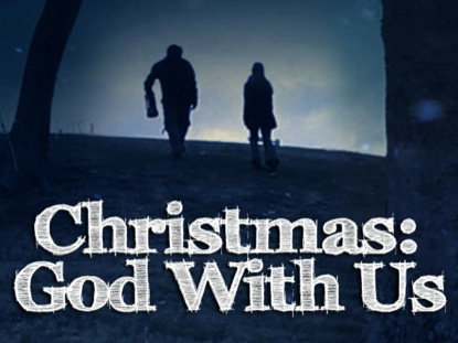 CHRISTMAS: GOD WITH US