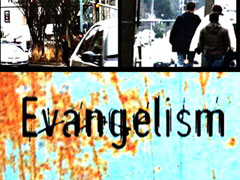 EVANGELISM: HERE I AM LORD, SEND ME