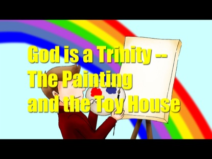 GOD IS A TRINITY: THE PAINTING & THE TOY HOUSE