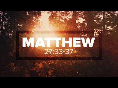RISEN, MATTHEW 27:33-37