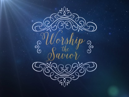 WORSHIP THE SAVIOR