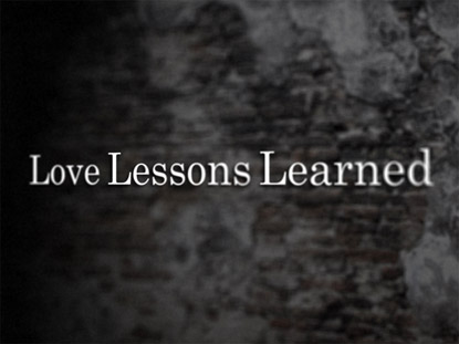 LOVE LESSONS LEARNED