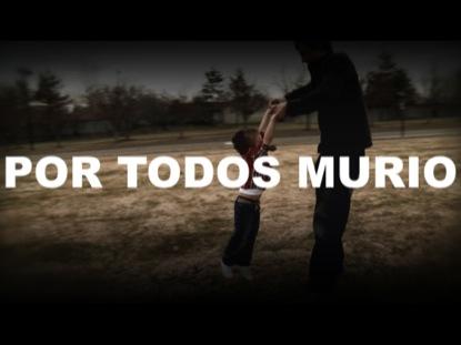 POR TODOS MURIO