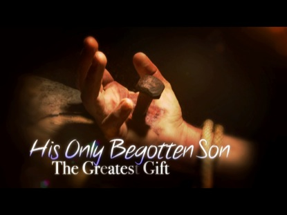 JOHN 3:16 THE GREATEST GIFT