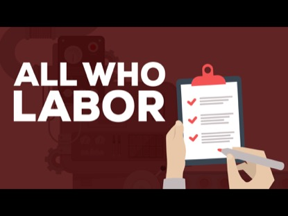 ALL WHO LABOR