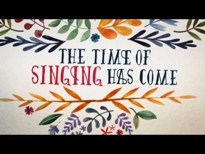 TIME OF SINGING