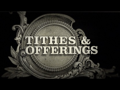 TITHES AND OFFERINGS EXTENDED NO VOICE