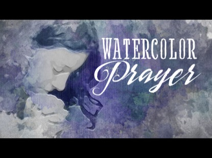 WATERCOLOR PRAYER