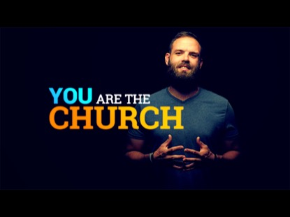 YOU ARE THE CHURCH