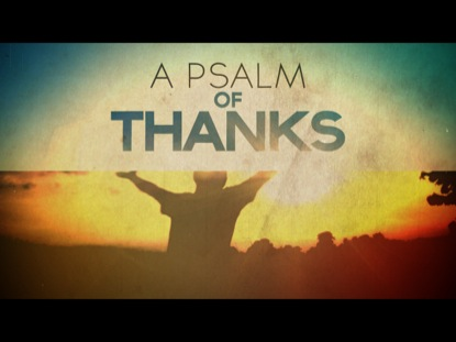 Preview for A PSALM OF THANKS