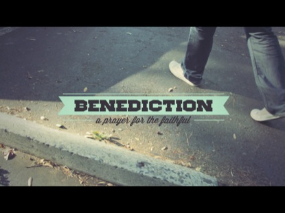 Benediction | Centerli...