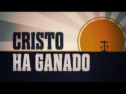 CRISTO HA GANADO