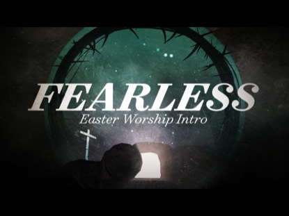 Preview for FEARLESS (EASTER WORSHIP INTRO)