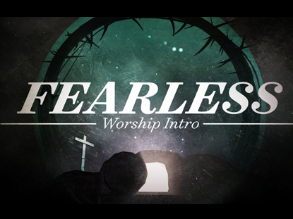 FEARLESS WORSHIP INTRO