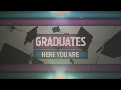 GRADUATES - HERE YOU ARE