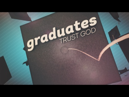 Preview for GRADUATES: TRUST GOD