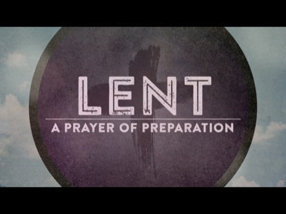 LENT: A PRAYER OF PREPARATION