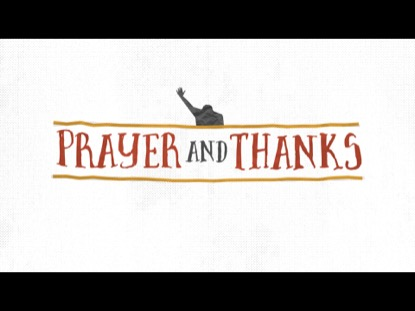 PRAYER AND THANKS