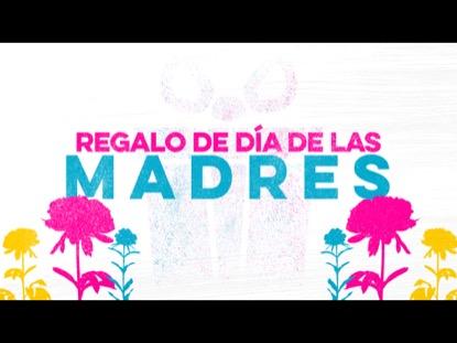 REGALO DE DIA DE LAS MADRES