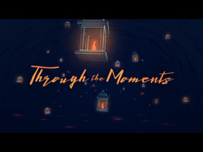 THROUGH THE MOMENTS