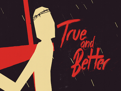 Preview for TRUE AND BETTER