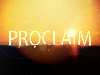 PROCLAIM: EASTER INTRO