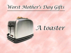 WORST MOTHER'S DAY GIFT IDEAS