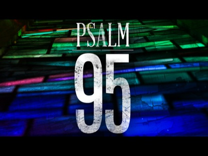 95 A PSALM OF PRAISE