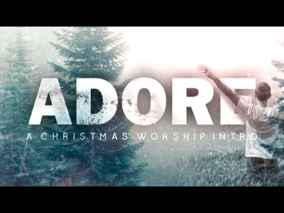 ADORE A CHRISTMAS WORSHIP INTRO
