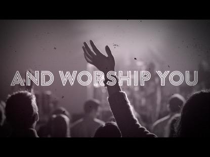 AND WORSHIP YOU