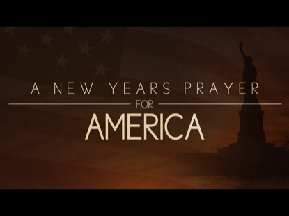 A NEW YEAR'S PRAYER FOR AMERICA